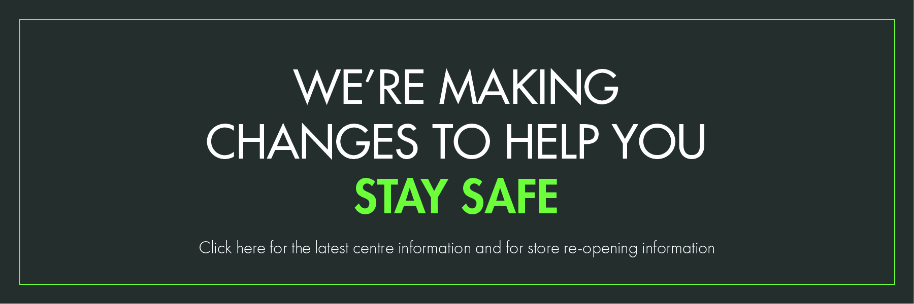 Helping you to stay safe on your next visit…