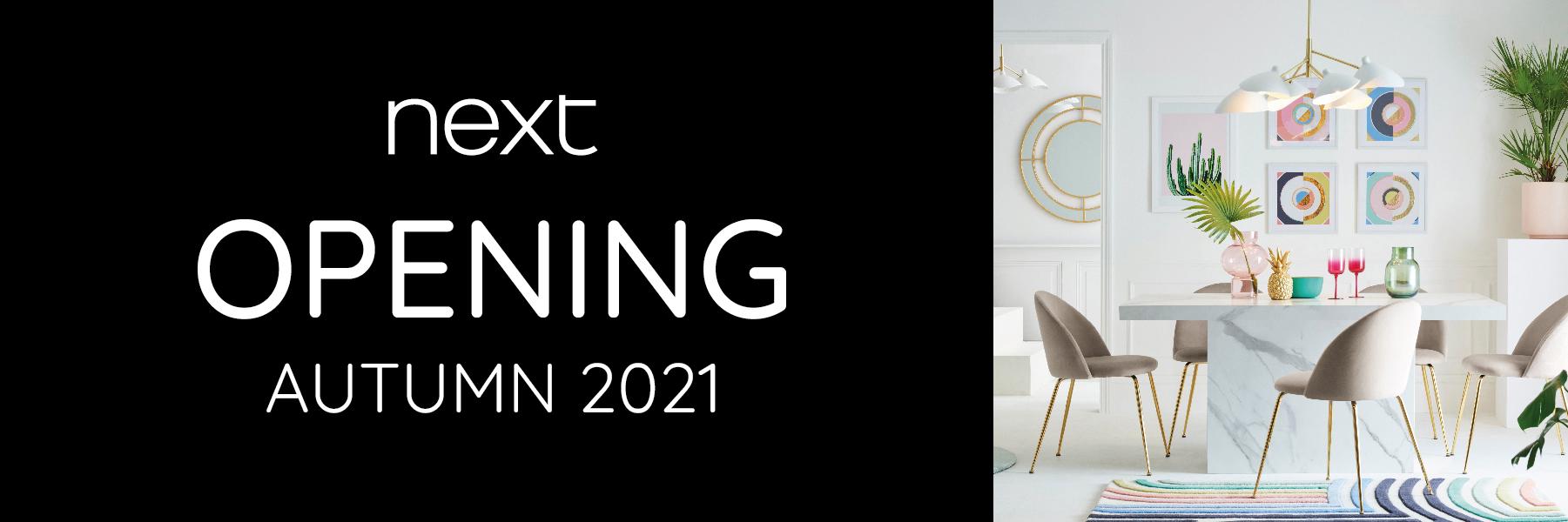 NEXT – Opening Autumn 2021