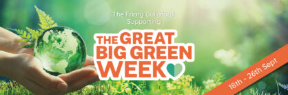 The Friary Guildford Supports The Great Big Green Week